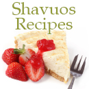 Shavuos Recipes